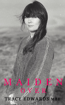 Maiden Over by Tracy Edwards MBE